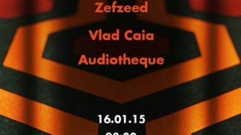 Vlad Caia, Zefzeed, G76, Julian, Audiothèque @ Club Eden