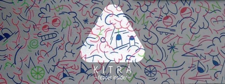 feeder insider w/ Kitră [ro]