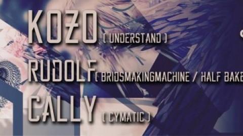 Cymatic presents : Kozo / Rudolf / Cally