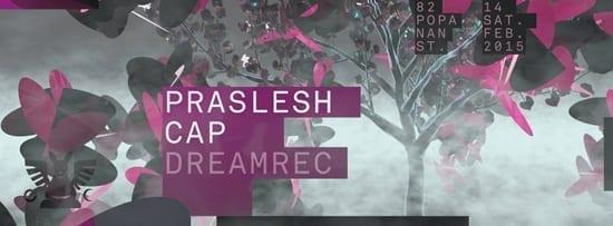 14.02 - Praslesh, Cap, Dreamrec @ Club Guesthouse