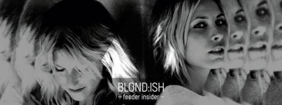 feeder insider w/ Blond:ish