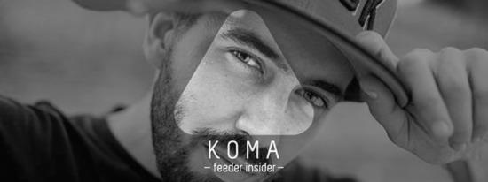 feeder insider w/ Koma