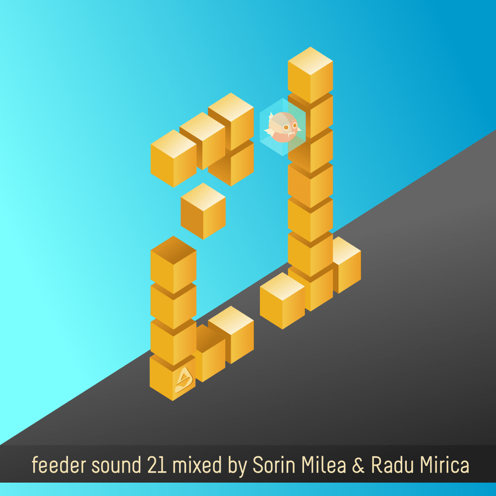 feeder sound 21 mixed by Sorin Milea & Radu Mirica