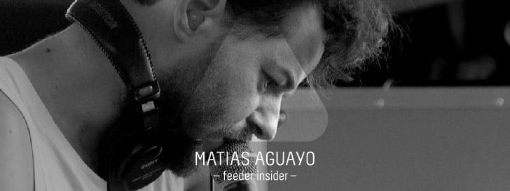 feeder insider w/ Matias Aguayo