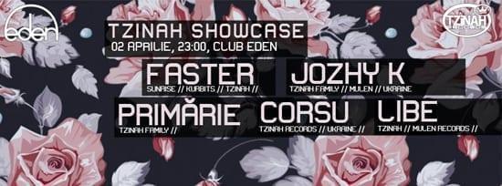 Tzinah Showcase: Faster, Jozhy K, Primărie, Corsu, Libe @ Eden
