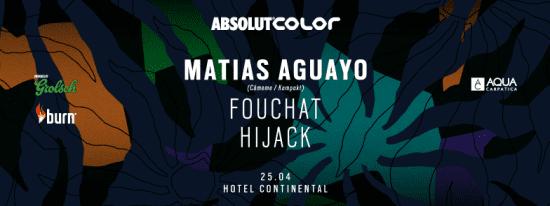 Matias Aguayo, Fouchat, Hijack @ Hotel Continental