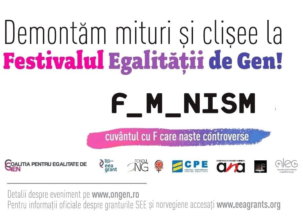 F_M_NISM Cuvântul cu F care naște controverse. Demontăm mituri şi clișee la Festivalul Egalității de Gen!