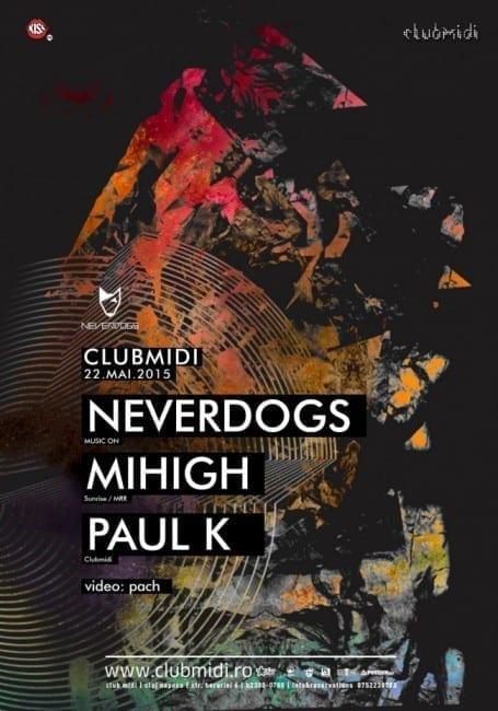Neverdogs, Mihigh, Paul K @ Club Midi
