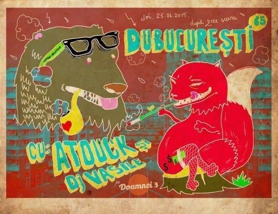 DuBucureşti #65 w/ Atouck şi Dj Vasile @ Doamnei 3