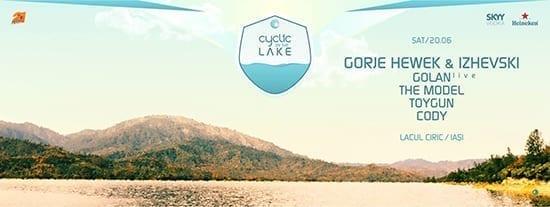 Cyclic by the Lake w/ The Model, Golan, Gorje Hewek & Izhevski, Toygun, Cody @ Ciric