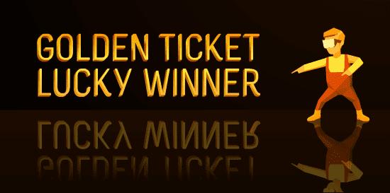 Golden Ticket Lucky Winners