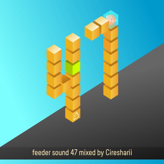 feeder sound 47 mixed by Ciresharii