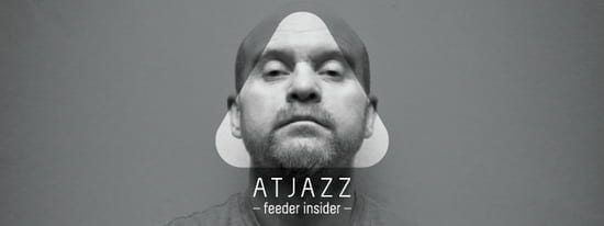 feeder insider w/ Atjazz [ro]