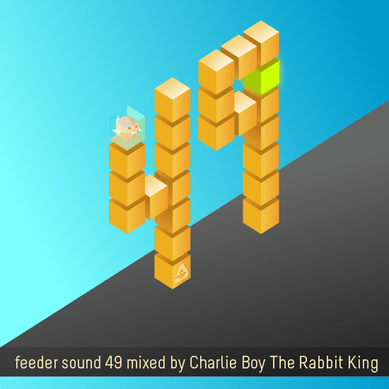 feeder sound 49 mixed by Charlie Boy The Rabbit King