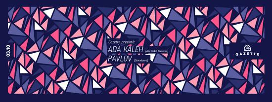 Ada Kaleh, Pavlov @ La Gazette, Cluj