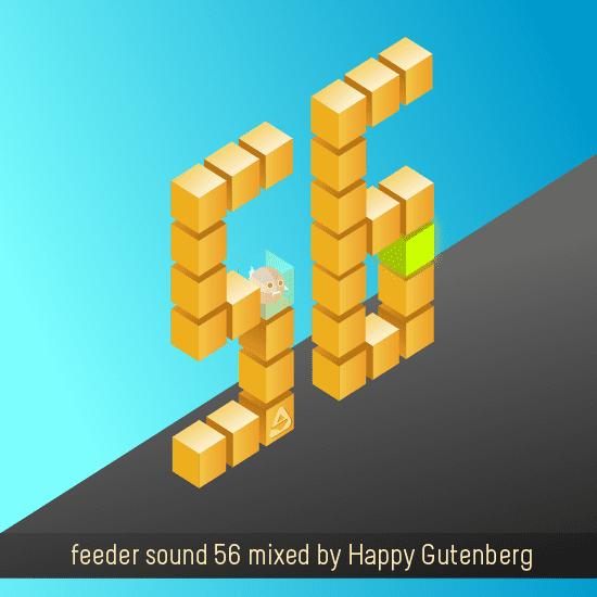 feeder sound 56 mixed by Happy Gutenberg