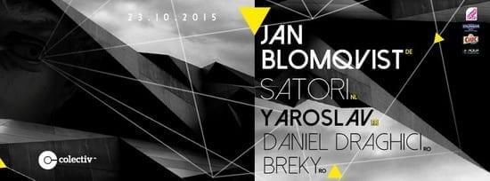 Jan Blomqvist [DE], Satori [NL], Yaroslav [FR], Breky, Daniel Draghici @ Colectiv