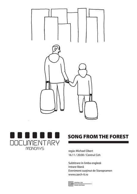 Song from the Forest / DOCUMENTARY MONDAYS @ Centrul Ceh