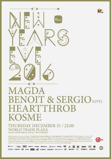 THE MISSION New Years Eve with MAGDA, BENOIT & SERGIO, HEARTTHROB & KOSME @ World Trade Plaza Bucharest