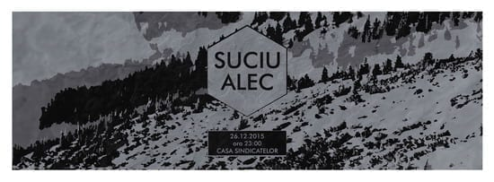 After Light: w/ Suciu, Alec ⧓ 26 decembrie 2015 ⧓ Casa de Cultura a Sindicatelor, Ramnicu Valcea