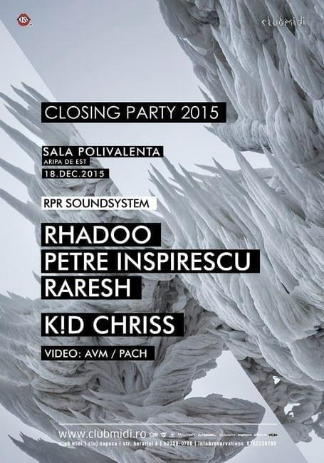 Closing Party: Rhadoo, Petre Inspirescu, Raresh, K!D Chriss @ Sala Polivalentă