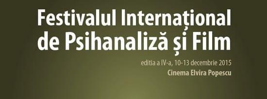 Festivalul de Psihanaliza si Film @ Cinema Elvira Popescu
