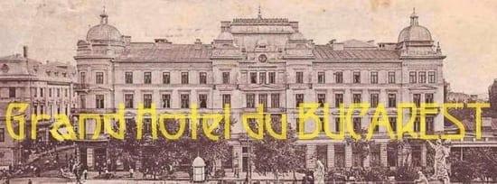 Grand Hôtel du BUCAREST @ Grand Hotel du Boulevard