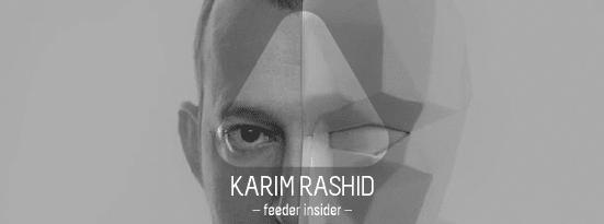 feeder insider w/ Karim Rashid
