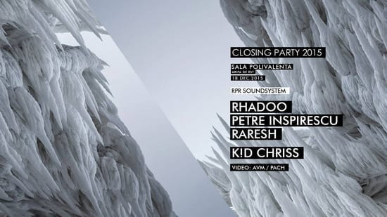 Closing Party: Rhadoo / Petre Inspirescu / Raresh / K!D Chriss
