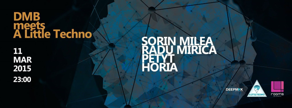 DMB meets A Little Techno w. Sorin Milea, Radu Mirica, Petyt, Horia @ 4rooms