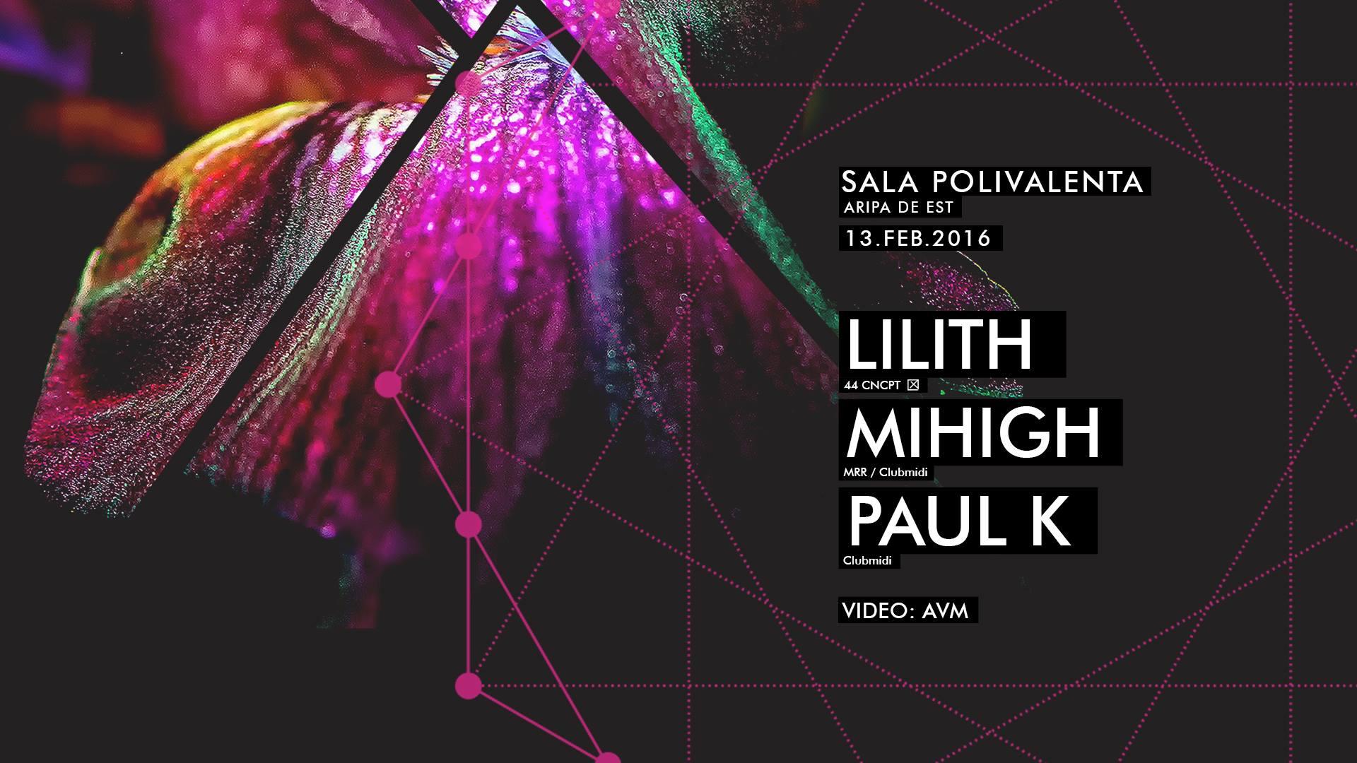 Lilith, Mihigh, Paul K @ Sala Polivalenta Cluj