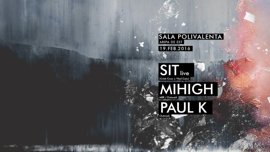 SIT [live], Mihigh, Paul K @ Sala Polivalenta Cluj
