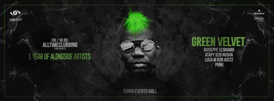 Alltimeclubbing pres. Green Velvet & 1 Year of Alongside Artists @ TERRA Events Hall