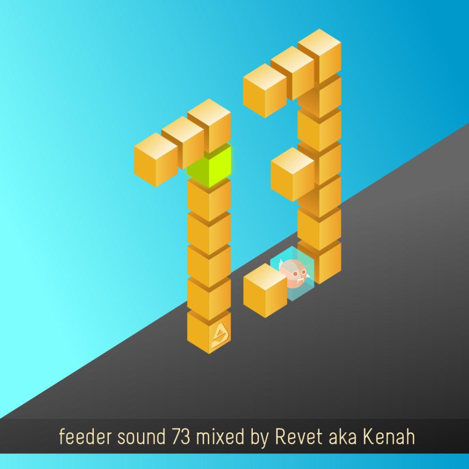 feeder sound 73 mixed by Revet aka Kenah
