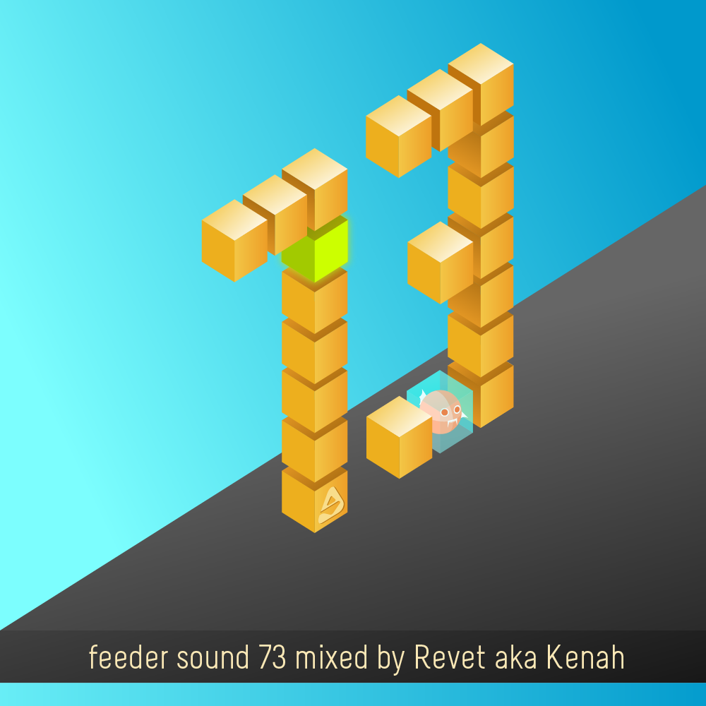 feeder sound 73 mixed by Revet aka Kenah