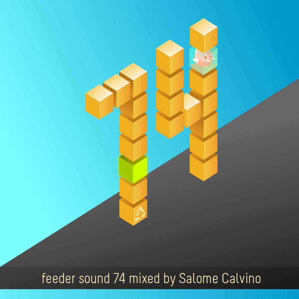feeder sound 74 mixed by Salome Calvino
