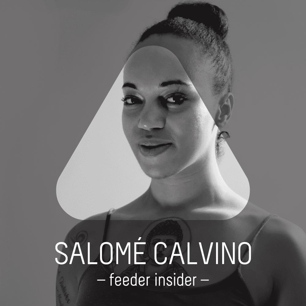 feeder insider w/ Salome Calvino