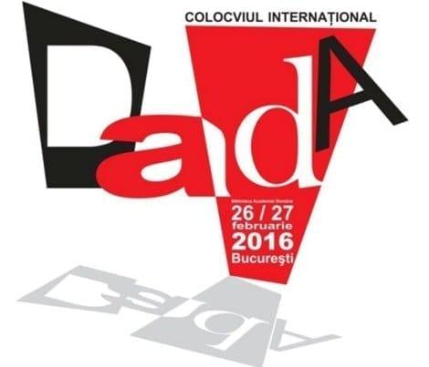Colocviul internațional DADA – REVERBERAȚII ÎN SECOLUL XX