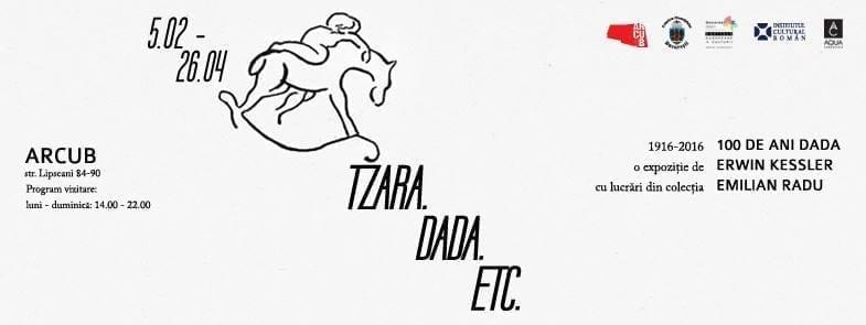 TZARA DADA ETC // 100 ani de dadaism // expoziție unicat