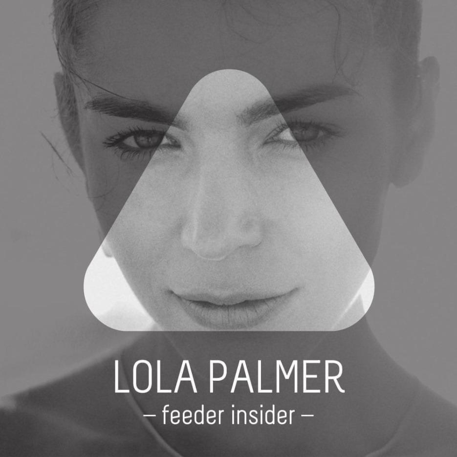 feeder insider w/ Lola Palmer