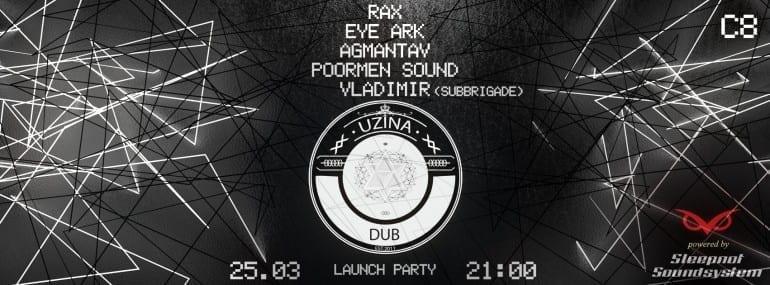 Uzina Dub Launch Party @ C8