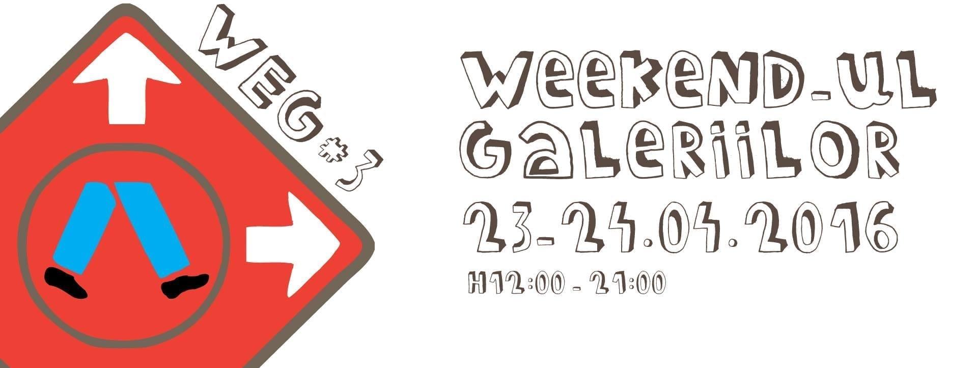 Weekendul Galeriilor WEG#3 @ București