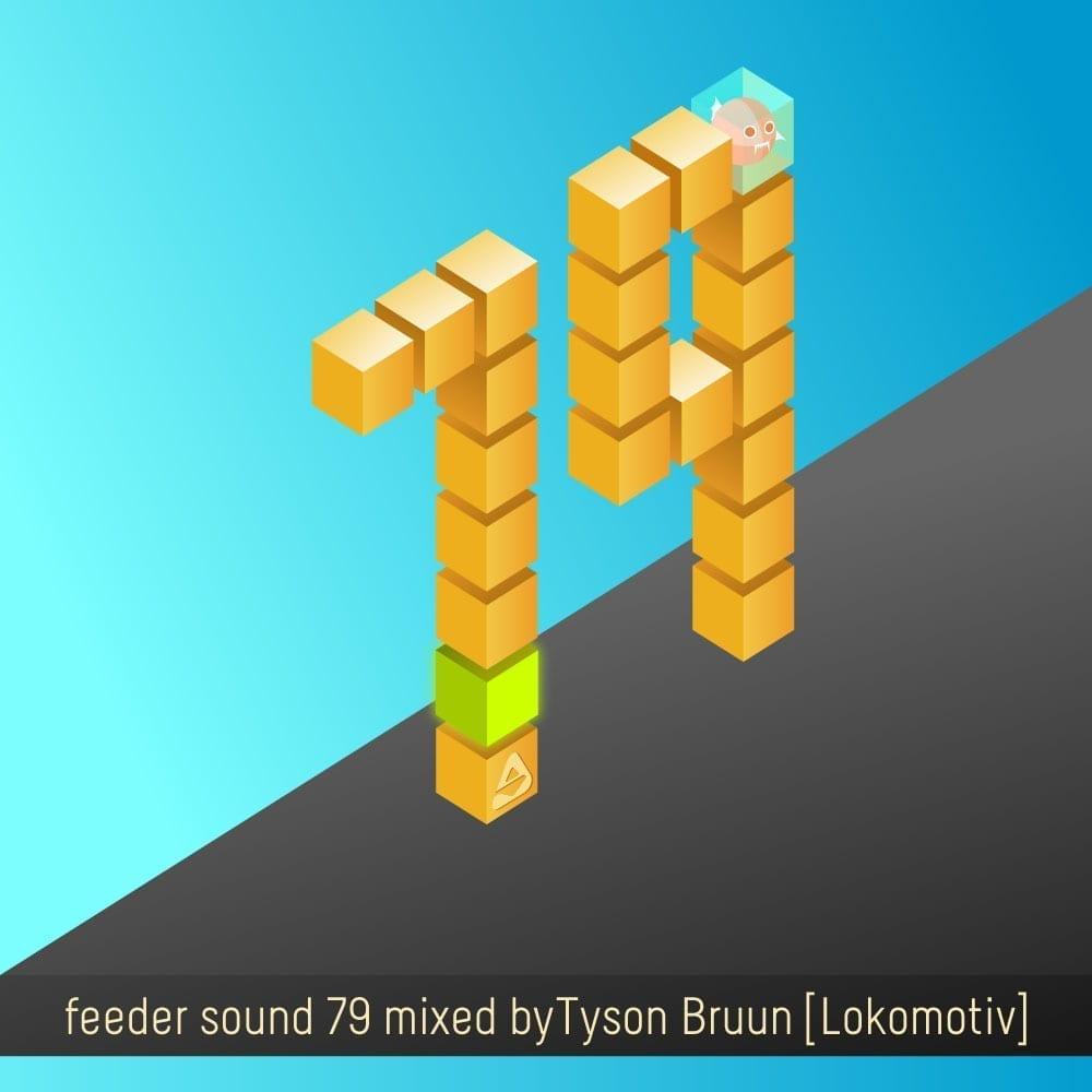 feeder sound 79 Mixed By Tyson Bruun [Lokomotiv]