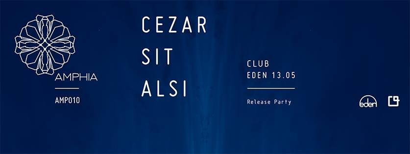 Amphia Release Party w. Cezar, SIT, Alsi @ Eden