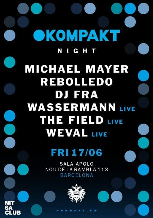 KOMPAKT NIGHT w/ The Field, Michael Mayer, Wassermann, Weval, DJ Fra, Rebolledo @ Nitsa Club, Barcelona