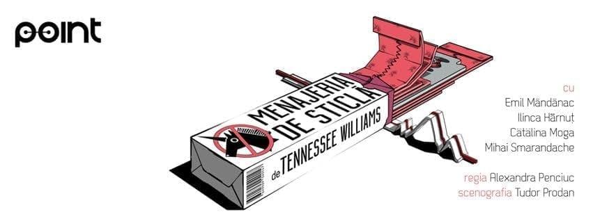 Menajeria de sticlă de Tennessee Williams @ POINT