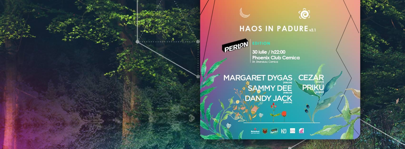 HAOS în Pădure v3.1 Perlon Edition w/ Margaret Dygas, Sammy Dee, Dandy Jack, Cezar, Priku @ Extreme Park Cernica