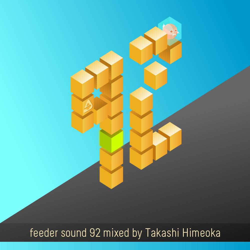 feeder sound 92 mixed by Takashi Himeoka