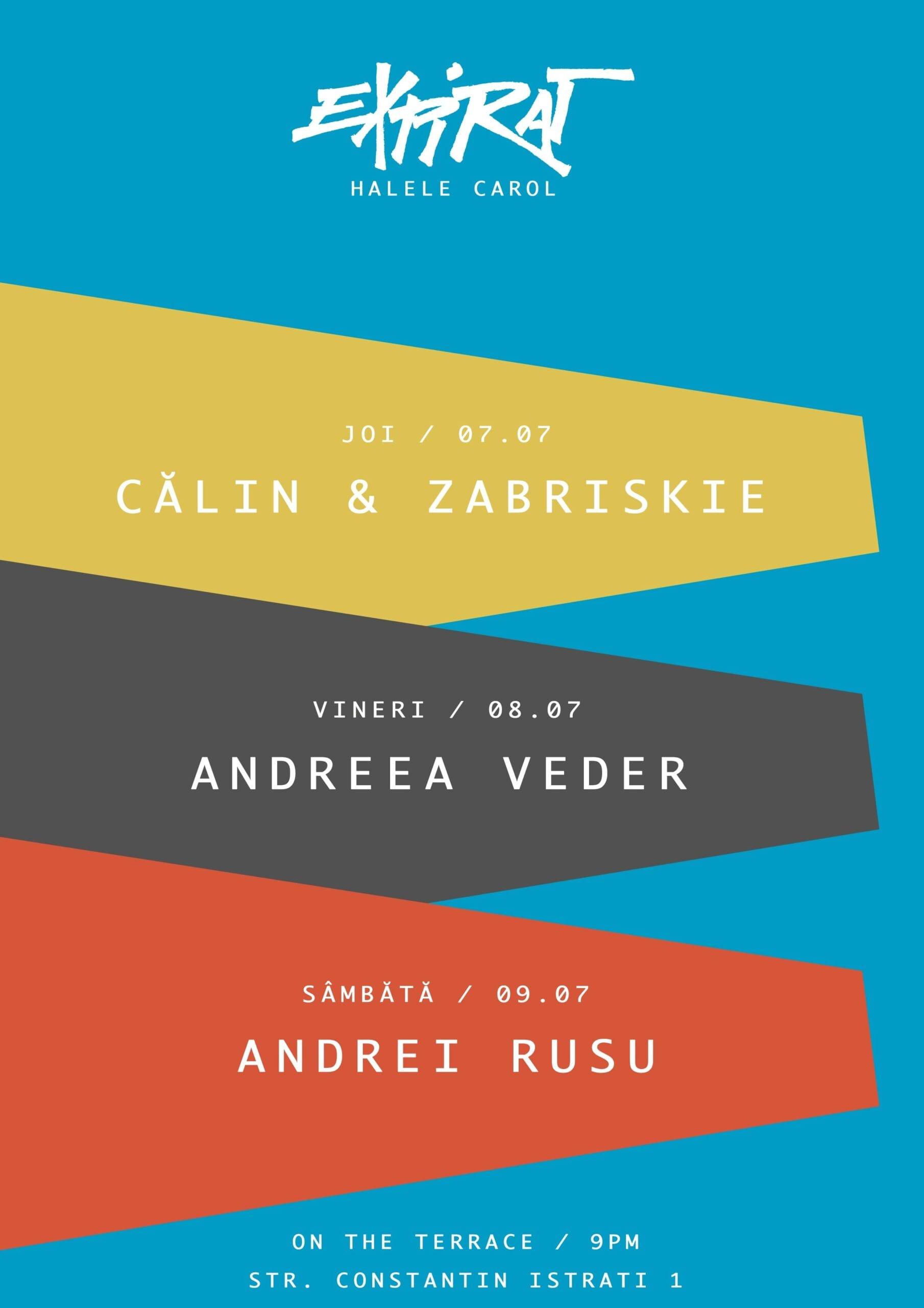 Călin & Zabriskie / Andreea Veder / Andrei Rusu / Expirat Halele Carol / 07-08-09.07