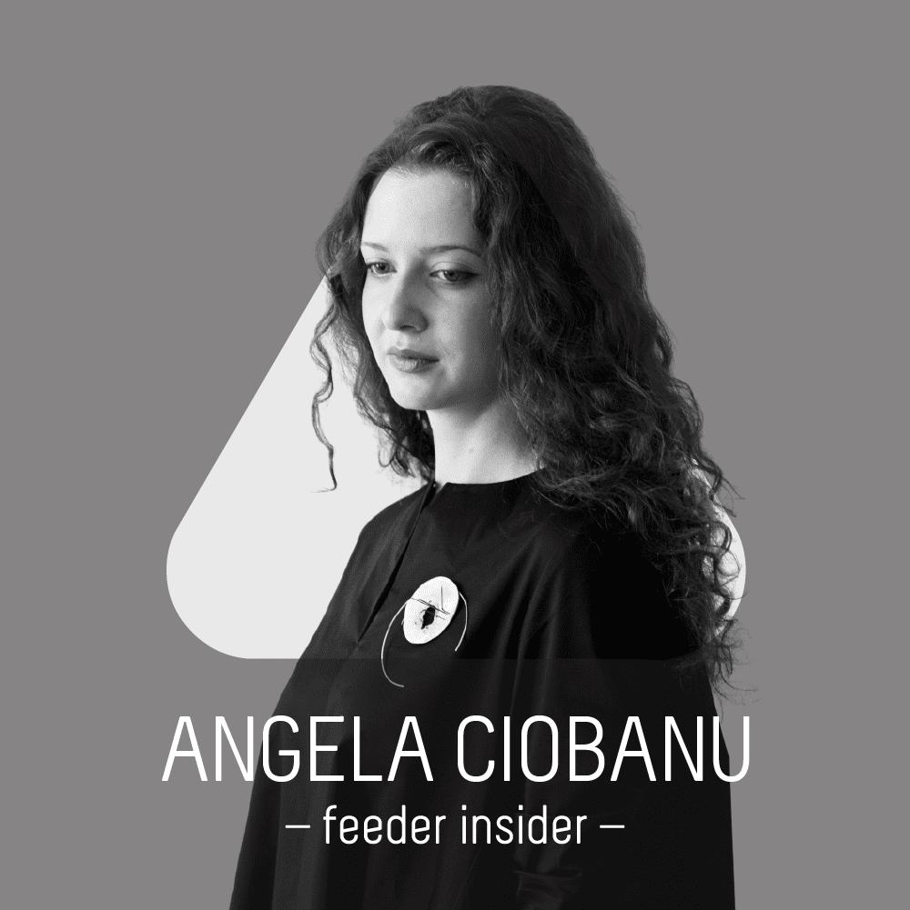 feeder insider w/ Angela Ciobanu